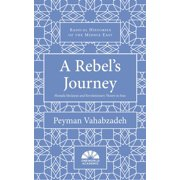 Radical Histories of the Middle East: A Rebel's Journey : Mostafa Sho'aiyan and Revolutionary Theory in Iran (Hardcover)
