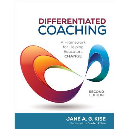Differentiated Coaching : A Framework for Helping Educators