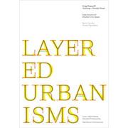Louis I. Kahn Visiting Assistant Professorship: Layered Urbanisms (Paperback)