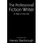 The Professional Fiction Writer | A Year in the Life - eBook