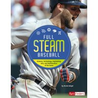 Full Steam Sports: Full STEAM Baseball: Science, Technology, Engineering, Arts, and Mathematics of the Game (Paperback)