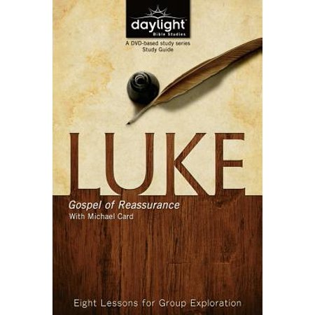 Luke : Gospel of Reassurance: Eight Lessons for Group Exploration