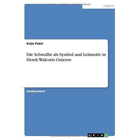 Die Schwalbe Als Symbol Und Leitmotiv In Derek Walcotts Omeros