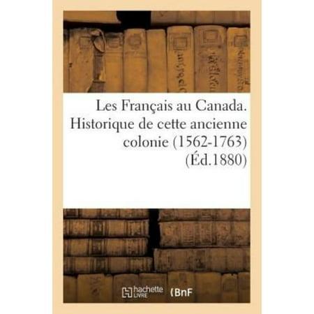 Les Francais Au Canada  Historique De Cette Ancienne Colonie  1562 1763   Ed 1880   Histoire   French