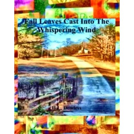 Fall Leaves Cast Into The Whispering Wind - eBook