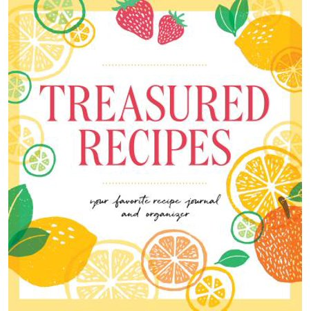 Treasured Recipes ( a Blank Recipe Book ) : Your Favorite Recipe Journal and