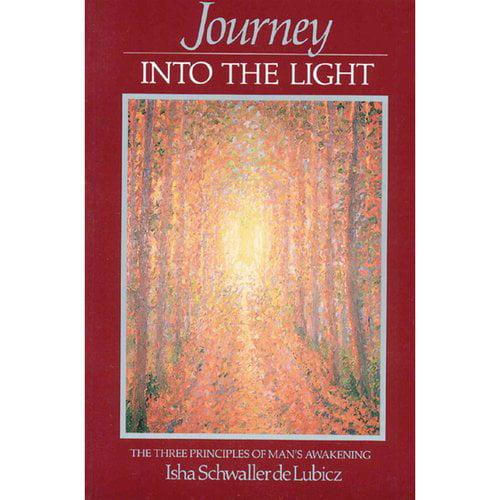 Journey into the Light: The Three Principles of Man's Awakening