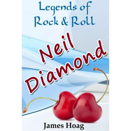 Legends of Rock & Roll: Neil Diamond - eBook - April O Neil Foot
