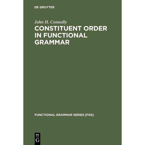 Constituent Order in Functional Grammar