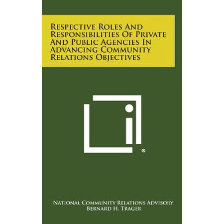 Respective Roles and Responsibilities of Private and Public Agencies in Advancing Community Relations (Main Roles And Responsibilities Of Officials In Boxing)