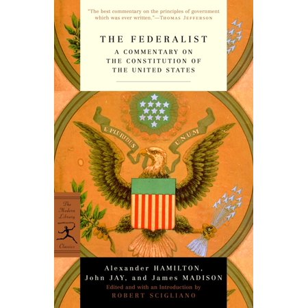 The Federalist : A Commentary on the Constitution of the United