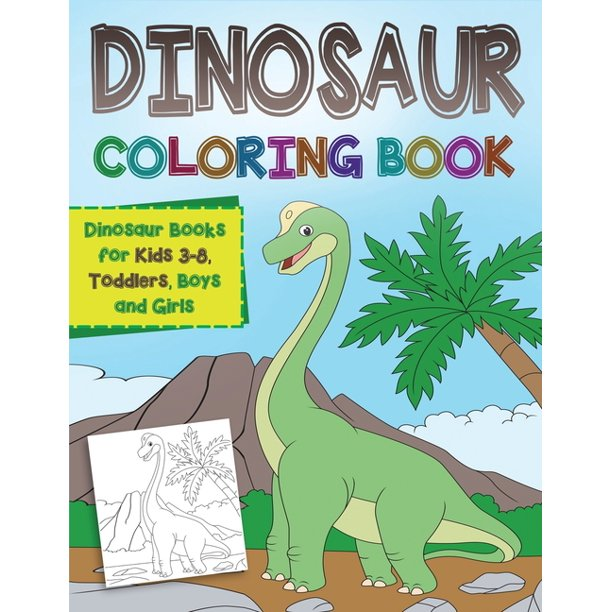 Dinosaur Coloring Book Dinosaur Books For Kids 3 8 Toddlers Boys And Girls Paperback Walmart Com Walmart Com