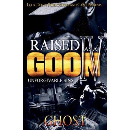 Raised as a Goon 4 : Unforgivable Sins