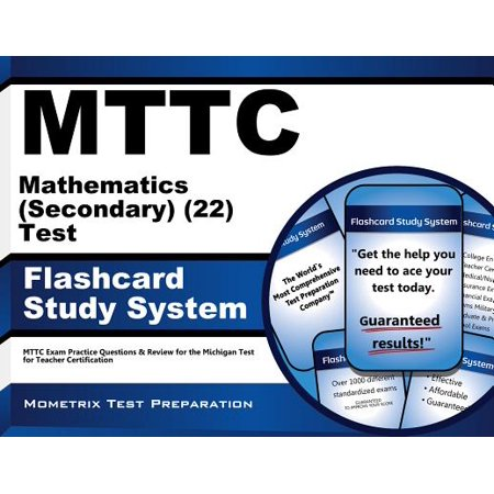 MTTC Mathematics (Secondary) (22) Test Flashcard Study System: MTTC Exam Practice Questions & Review for the Michigan Test for Teacher Certification - Math Practice Flash Cards