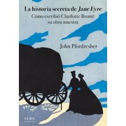 La historia secreta de Jane Eyre - eBook