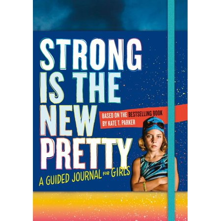 Strong Is the New Pretty: A Guided Journal for Girls - Paperback