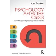 Psychology After Critique: Psychology After the Crisis: Scientific paradigms and political debate (Paperback)