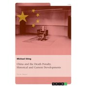 China and the Death Penalty. Historical and Current Developments