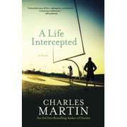 A Life Intercepted : A Novel