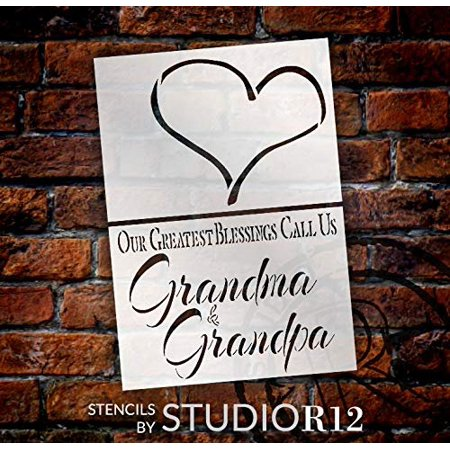Our Greatest Blessings Call Us Grandma & Grandpa Stencil - 2 Part by StudioR12 | Reusable Mylar Template | Use to Paint Wood Signs - Pallets - Pillows - DIY Family Decor - Select Size (9.3