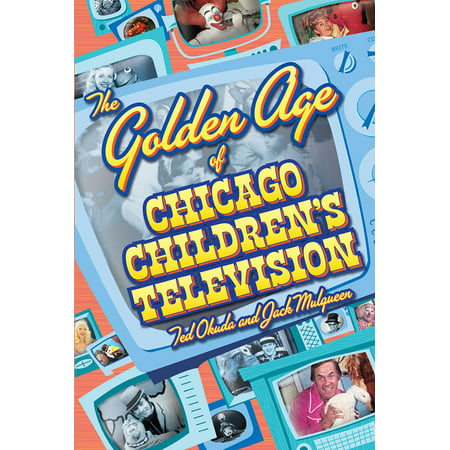 The Golden Age of Chicago Children's Television (Films Of The Golden Age Magazine)