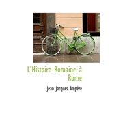 L'Histoire Romaine Rome