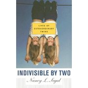 Indivisible by Two : Lives of Extraordinary Twins