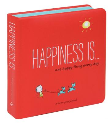 Happiness Is . . . One Happy Thing Every Day : A Three-Year Journal