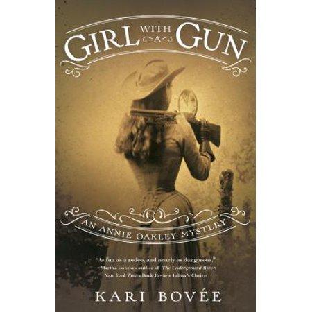 Girl with a Gun: An Annie Oakley Mystery (Grill Gun)