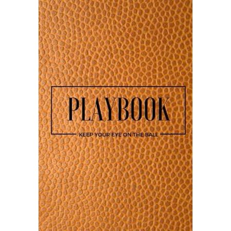 Playbook Keep Your Eye on the Ball - Writing Journal : (6 X 9) Notebook, 90 Lined Pages, Smooth Matte - Printable Eyes