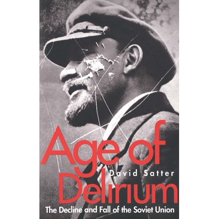 Age of Delirium : The Decline and Fall of the Soviet
