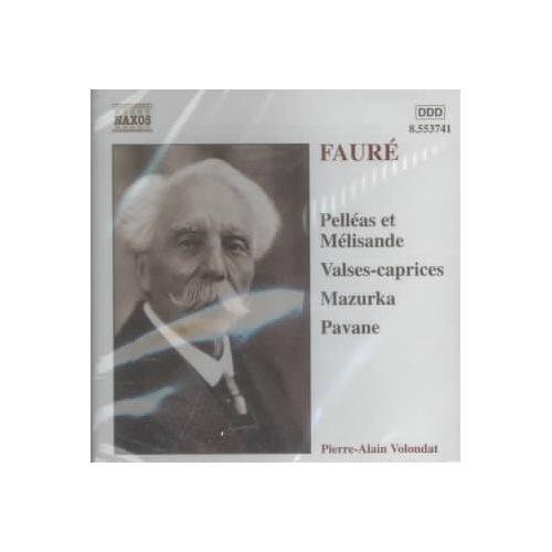 G. Faure - Gabriel Faur : Pell as Et M Lisande; Valses-Caprices; Mazurka; Pavane [CD]
