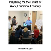 Preparing For The Future Of Work, Education, Economy - eBook