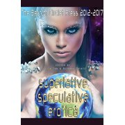 Superlative Speculative Erotica: The Best of Circlet Press 2012-2017 - eBook