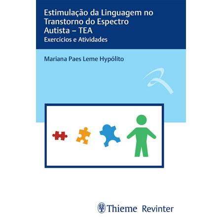 Estimulação da Linguagem no Transtorno do Espectro Autista – TEA - (Transtornos Da Aprendizagem Abordagem Neurobiologica E Multidisciplinar)