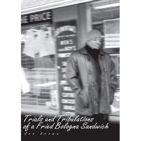 Bologna Sandwich (Trials and Tribulations of a Fried Bologna Sandwich - eBook)