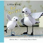 Little Bird, Be Quiet!