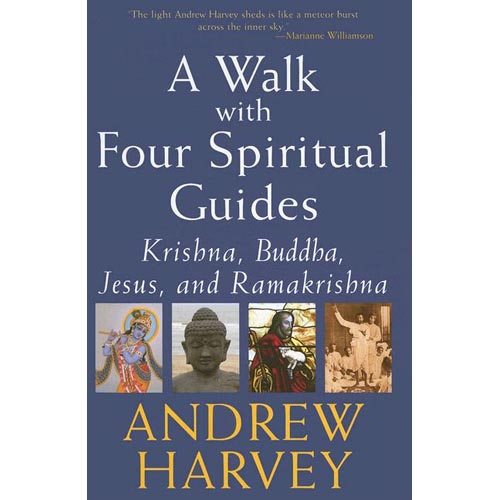 Walk with Four Spiritual Guides : Krishna, Buddha, Jesus and Ramakrishna