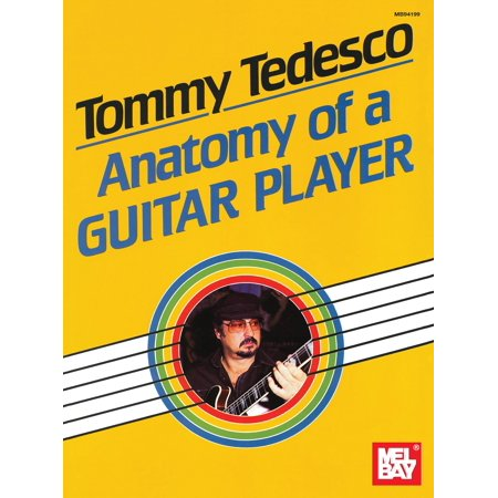 Tommy Tedesco : Anatomy of a Guitar Player
