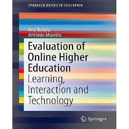 Evaluation Of Online Higher Education  Learning  Interaction And Technology  2014   Springerbriefs In Education