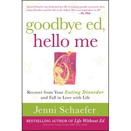 Goodbye Ed, Hello Me: Recover from Your Eating Disorder and Fall in Love with Life - eBook](Goodbye Halloween Hello Christmas)