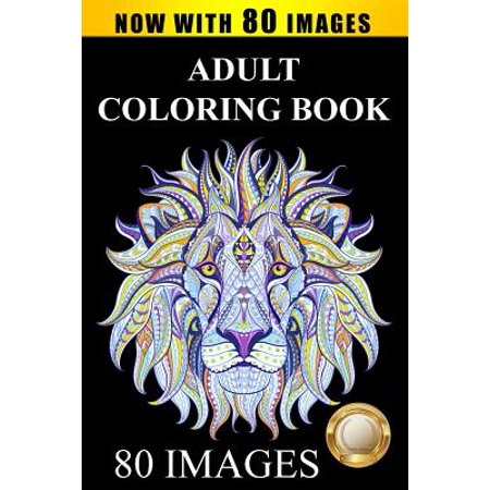 Adult Coloring Book Designs : Stress Relief Coloring Book: 80 Images Including Animals, Mandalas, Paisley Patterns, Garden Designs