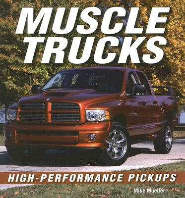Muscle Trucks : High-Performance Pickups