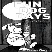 Fun Dog Days - Audiobook