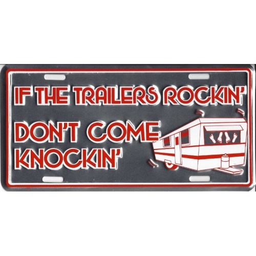 If The Trailers Rockin Dont Come Knockin Plate