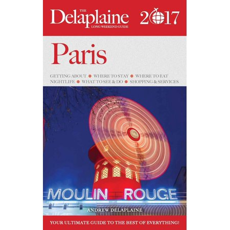 Paris - The Delaplaine 2017 Long Weekend Guide - eBook](Halloween 2017 Weekend)