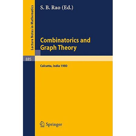 Combinatorics and Graph Theory : Proceedings of the Symposium Held at the Indian Statistical Institute, Calcutta, February 25-29,
