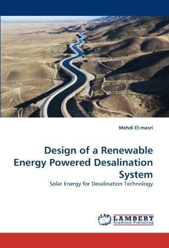 Design of a ReNewable Energy Powered Desalination System by