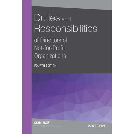 Duties and Responsibilities of Directors of Not-for-Profit Organizations, 4th Edition - (Best Man Duties And Responsibilities)