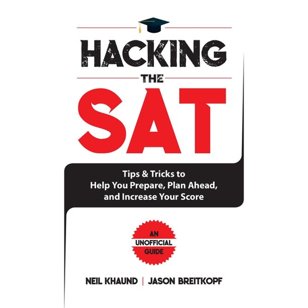 Hacking The Sat Tips And Tricks To Help You Prepare Plan Ahead And Increase Your Score Walmart Com Walmart Com